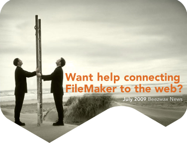 Connect FileMaker to the Web?: July 2009 Beezwax News
